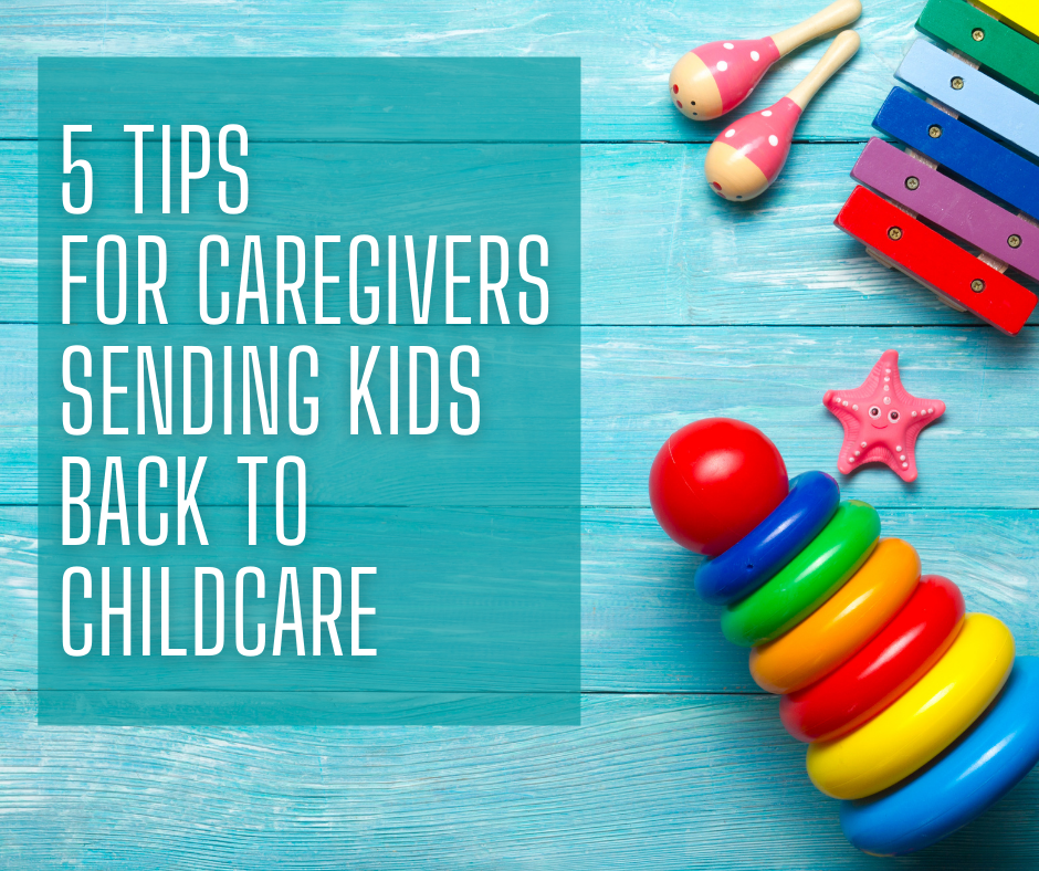Tips for caregivers sending kids back to childcare